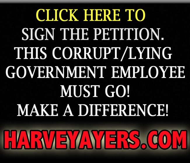 Harvey Ayers MUST GO PETITION